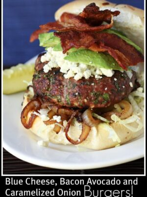 Blue Cheese, Bacon, Avocado, and Caramelized Onion Burgers