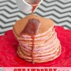 Strawberry Buttermilk Pancakes with Nutella Syrup