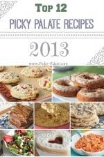 Top 12 Picky Palate Recipes 2013