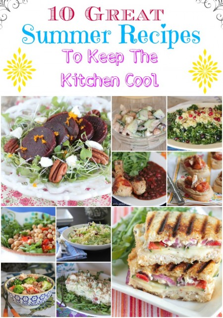 10 Great Summer Recipes to Keep The Kitchen Cool
