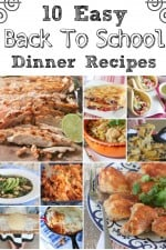 10 Easy Back To School Dinner Recipes