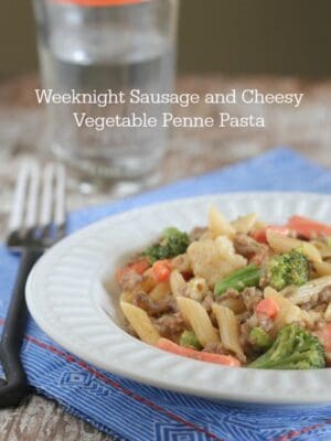 Weeknight Sausage and Cheesy Vegetable Penne Pasta