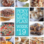 Picky Palate Meal Plan Week 19