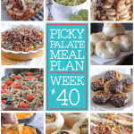 Picky Palate Meal Plan Week 40